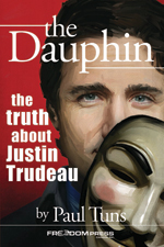 The Dauphin: The Truth About Justin Trudeau