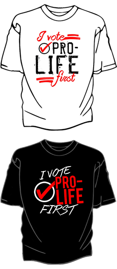 T-SHIRT:  I vote pro-life first
