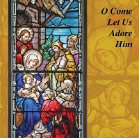 Qty 1 CD - O Come Let Us Adore Him