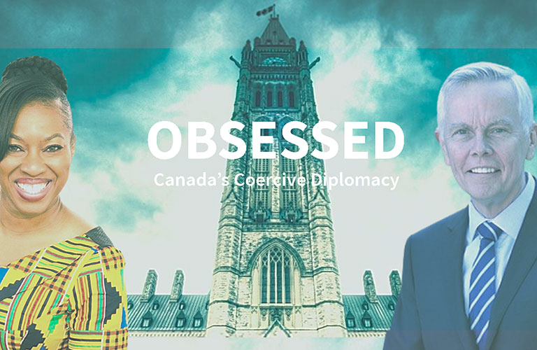 "WATCH: ""Obsessed: Canada's Coercive Diplomacy"""